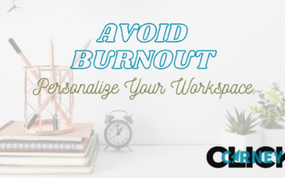 Avoid Burnout By Personalizing Your Workspace