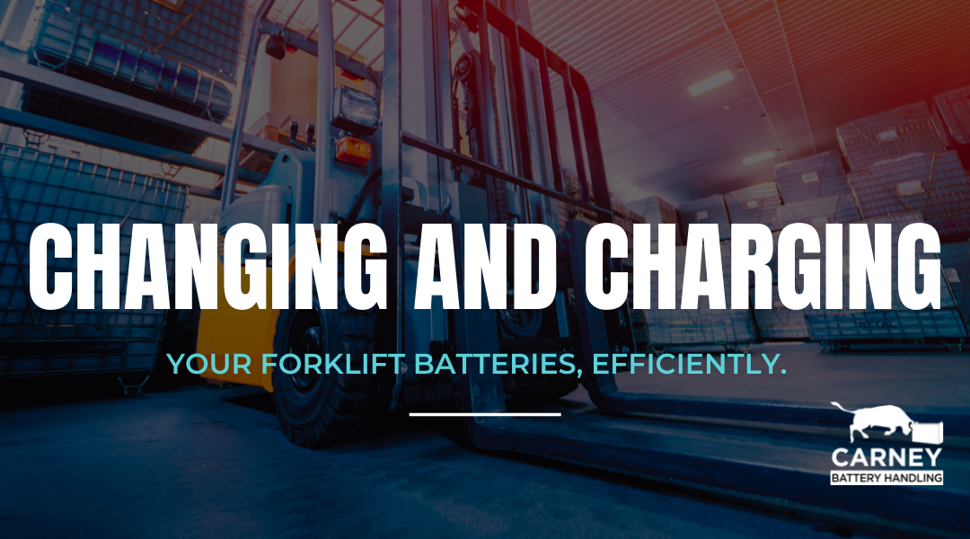 Changing & Charging Your Forklift Batteries, Efficiently.